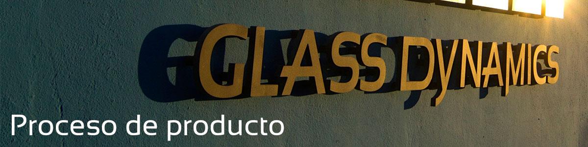 Glass Dynamics proceso de producto